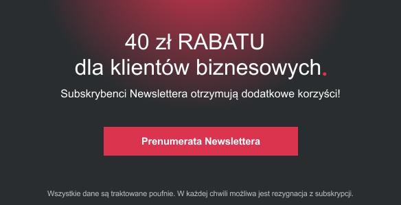 40 zł RABATU dla klientów biznesowych
